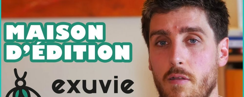 Exuvie : Ma maison d'édition